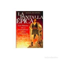 Libros: CINE. LA PANTALLA ÉPICA - RAFAEL DE ESPAÑA DESCATALOGADO!!! OFERTA!!!. Lote 197539081