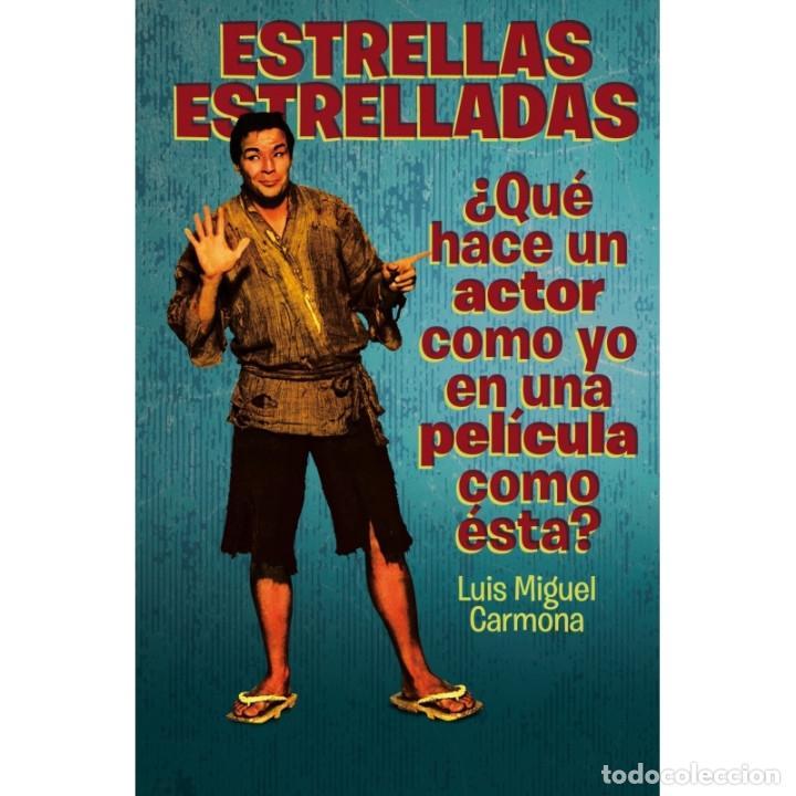 CINE. ESTRELLAS ESTRELLADAS - LUIS MIGUEL CARMONA DESCATALOGADO!!! OFERTA!!! (Libros Nuevos - Bellas Artes, ocio y coleccionismo - Cine)