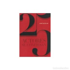 Libros: CINE. 25 ACTORES SE CONFIESAN - JOSE AGUILAR DESCATALOGADO!!! OFERTA!!!. Lote 198914545