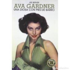 Libros: CINE. AVA GARDNER. UNA DIOSA CON PIES DE BARRO - LEE SERVER (CARTONÉ) DESCATALOGADO!!! OFERTA!!!. Lote 199073282