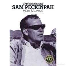 Libros: CINE. SAM PECKINPAH. VIDA SALVAJE - GARNER SIMMONS (CARTONÉ) DESCATALOGADO!!! OFERTA!!!. Lote 199073860