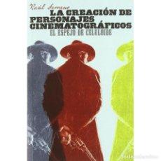 Libros: CINE. LA CREACIÓN DE PERSONAJES CINEMATOGRÁFICOS - RAÚL SERRANO DESCATALOGADO!!! OFERTA!!!. Lote 199289587