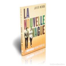 Libros: CINE. LA NOUVELLE VAGUE. LA MODERNIDAD CINEMATOGRÁFICA - JAVIER MEMBA DESCATALOGADO!!! OFERTA!!!. Lote 199290802
