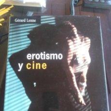 Libros: EROTISMO Y EL CINE - GÉRARD LENNE - LIBRO NUEVO . Lote 199312370