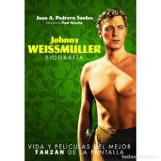 Libros: CINE. JOHNNY WEISSMULLER - JUAN A PEDRERO DESCATALOGADO!!! OFERTA!!!. Lote 199333072