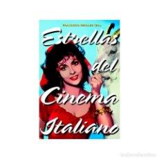 Libros: CINE. LAS ESTRELLAS DEL CINEMA ITALIANO - FRANCISCO PERALES BAZO DESCATALOGADO!!! OFERTA!!!. Lote 199333796