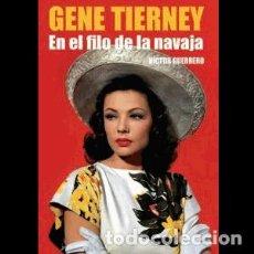 Libros: GENE TIERNEY. EN EL FILO DE LA NAVAJAAUTOR: VICTOR GUERRERO. Lote 206276063