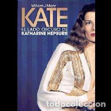 Libros: KATE. EL LADO OSCURO DE KATHARINE HEPBURN. Lote 206276561