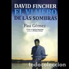 Libros: DAVID FINCHER. EL VIAJERO DE LAS SOMBRAS AUTOR: PAU GÓMEZ. Lote 206277135