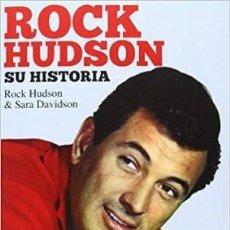 Libros: ROCK HUDSON. SU HISTORIA AUTOR: ROCK HUDSON & SARA DAVIDSON. Lote 206278733