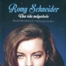Libros: ROMY SCHNEIDER. UNA VIDA MALGASTADA AUTOR: FRANÇOISE ARNOULD Y FRANÇOISE GERBER. Lote 206278917