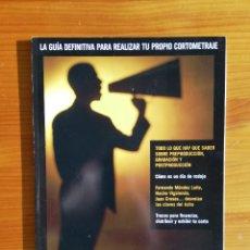 Libros: LA GUIA DEFINITIVA PARA REALIZAR TU PROPIO CORTOMETRAJE EN RODAJE COMO RODAR CORTOS. Lote 206427425