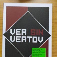 Libros: VER SIN VERTOV: UNA INTRODUCCION A CINCUENTA AÑOS DE CINE DE NO-FICCION RUSO Y SOVIETICO (1954-2004). Lote 206569298