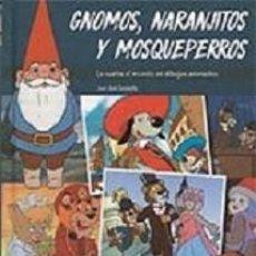 Libros: GNOMOS, NARANJITOS Y MOSQUEPERROS. LA VUELTA AL MUNDO EN DIBUJOS ANIMADOS AUTOR: JUAN JOSÉ ZANOLETTY. Lote 207300640
