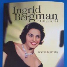 Libros: LIBRO / INGRID BERGMAN, BIOGRAFIA - DONALD SPOTO, T&B EDITORES 1ª EDICION FEBRERO 2015. Lote 210585998