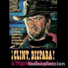 Libri: ¡CLINT, DISPARA! LA TRILOGÍA DEL DÓLAR DE SERGIO LEONE AUTOR: VARIOS. Lote 228928675