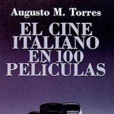 Libros: EL CINE ITALIANO EN 100 PELICULAS - AUGUSTO TORRES. Lote 241526725