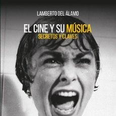 Libros: EL CINE Y SU MUSICA - LAMBERTO DEL ALAMO CABALLERO. Lote 258852860