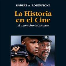 Libros: LA HISTORIA EN EL CINE. EL CINE SOBRE LA HISTORIA - ROBERT ROSENSTONE. Lote 211985215