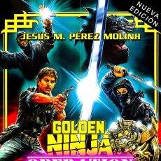 Livros: GOLDEN NINJA OPERATION: LOS SECRETOS DE LA IFD Y LA FILMARK (NUEVA EDICIÓN). Lote 225486875