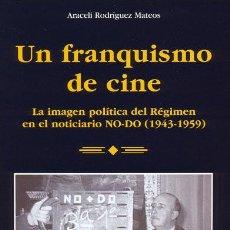 Libros: UN FRANQUISMO DE CINE - ARACELI RODRÍGUEZ. Lote 212011227