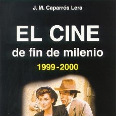 Libros: EL CINE DE FIN DE MILENIO (1999-2000) - JOSÉ MARÍA CAPARRÓS LERA. Lote 212034181