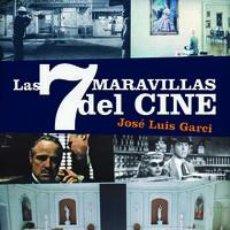 Libros: LAS 7 MARAVILLAS DEL CINE - JOSÉ LUIS GARCI. Lote 292028903