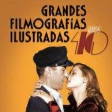 Libros: CINE. GRANDES FILMOGRAFÍAS ILUSTRADAS. AÑOS 40 - ENRIQUE ALEGRETE DE BENITO. Lote 212906938