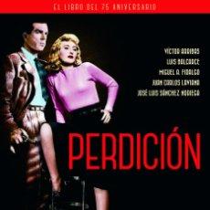 Libros: CINE. PERDICION EL LIBRO DEL 75 ANIVERSARIO - ARRIBAS/FIDALGO (CARTONÉ). Lote 212907143