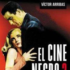 Libros: EL CINE NEGRO 2 - VÍCTOR ARRIBAS (CARTONÉ). Lote 212908265