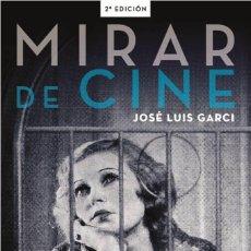 Libros: MIRAR DE CINE - JOSÉ LUIS GARCI. Lote 212908433