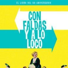 Libros: CINE. CON FALDAS Y A LO LOCO. EL LIBRO DEL 60 ANIVERSARIO - ECHAGUE/ROS (CARTONÉ). Lote 212909585