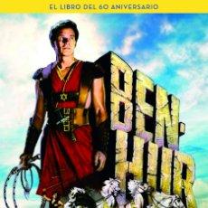 Libros: CINE. BEN-HUR. EL LIBRO DEL 60 ANIVERSARIO - ALVAREZ/FIDALGO (CARTONÉ). Lote 212930187
