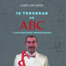Libros: CINE. TRECE TERCERAS DE ABC Y UN DISCURSO IMPROVISADO - JOSÉ LUIS GARCI. Lote 212930780