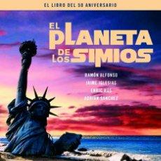 Libros: CINE. EL PLANETA DE LOS SIMIOS, EL LIBRO DEL 50 ANIVERSARIO - ALFONSO/IGLESIAS (CARTONÉ). Lote 212931908