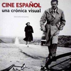 Libros: CINE ESPAÑOL. UNA CRÓNICA VISUAL. DESDE 1896 HASTA NUESTROS DÍAS.. Lote 218269770