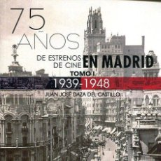 Libros: 75 AÑOS DE ESTRENOS DE CINE EN MADRID TOMO I 1939 1948 - JUAN JOSÉ DAZA DEL CASTILLO. Lote 233230900