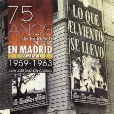 Libros: 75 AÑOS DE ESTRENOS DE CINE EN MADRID TOMO III 1959 1963 - JUAN JOSÉ DAZA DEL CASTILLO. Lote 218698426
