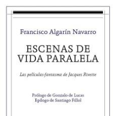 Libros: CINE. ESCENAS DE VIDA PARALELA - FRANCISCO ALGARÍN NAVARRO. Lote 241526810
