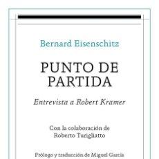 Libros: CINE. PUNTO DE PARTIDA - BERNARD EISENSCHITZ /ROBERT TURIGLIATTO. Lote 218893502