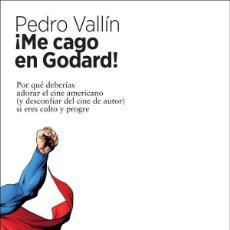 Libros: CINE. ME CAGO EN GODARD - PEDRO VALLÍN PÉREZ. Lote 218894472
