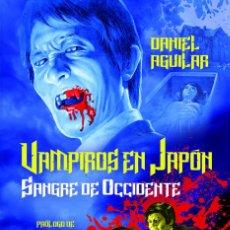 Libros: CINE. VAMPIROS EN JAPON SANGRE DE OCCIDENTE - DANIEL AGUILAR. Lote 218894962