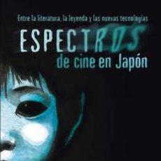 Libros: ESPECTROS DE CINE EN JAPON - RAFAEL MALPARTIDA TIRADO. Lote 218895178