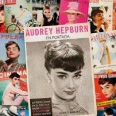Libros: CINE. AUDREY HEPBURN EN PORTADA - SCOTT BRIZEL. Lote 218940747