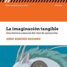 Libros: CINE. LA IMAGINACION TANGIBLE - JORDI SÁNCHEZ NAVARRO. Lote 218986496