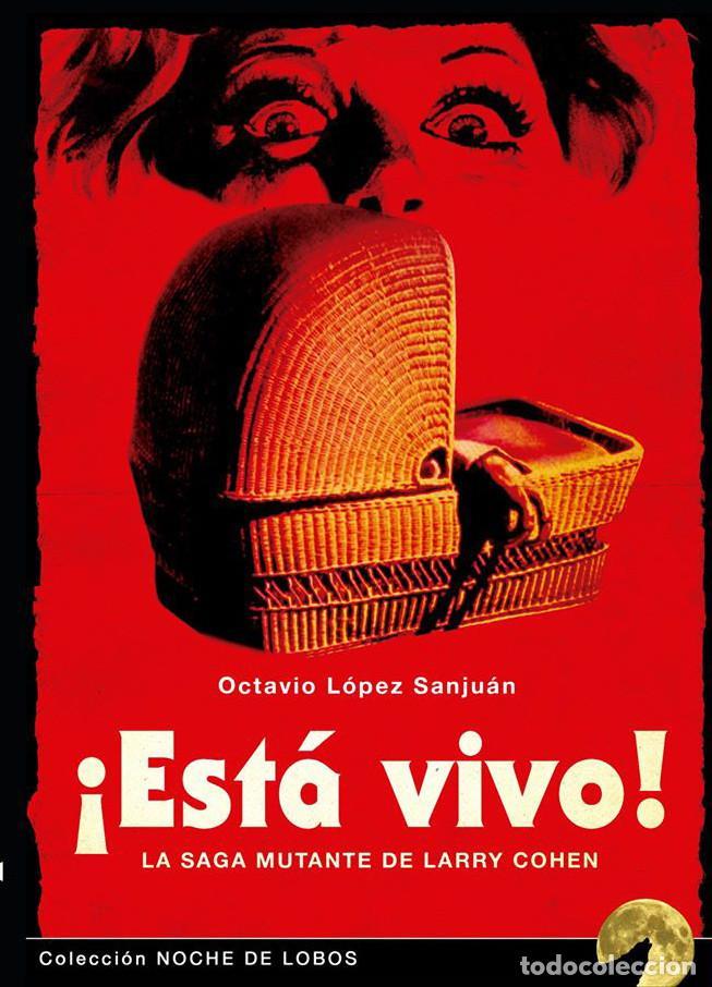 ¡ESTÁ VIVO! LA SAGA MUTANTE DE LARRY COHEN (Libros Nuevos - Bellas Artes, ocio y coleccionismo - Cine)