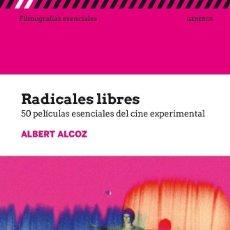 Libros: RADICALES LIBRES. 50 PELICULAS ESENCIALES DEL CINE EXPERIMENTAL - ALBERT ALCOZ. Lote 219124542