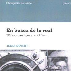 Libros: CINE. EN BUSCA DE LO REAL. 50 DOCUMENTALES ESENCIALES - JORDI REVERT. Lote 219124942