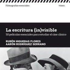 Libros: LA ESCRITURA (IN)VISIBLE. 50 PELÍCULAS ESENCIALES PARA ESTUDIAR EL CINE CLÁSICO - HIGUERAS/RODRÍGUEZ. Lote 219125520