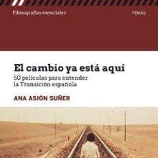 Libros: CINE. EL CAMBIO YA ESTÁ AQUÍ. 50 PELÍCULAS PARA ENTENDER LA TRANSICIÓN ESPAÑOLA - ANA ASIÓN SUÑER. Lote 219126453